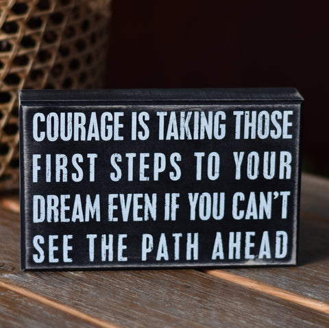 Courage Sign