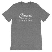 """Bosses Have A Strategy"" T-shirt"