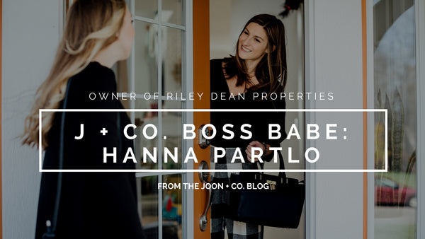 Joon + Co. Boss Babe - Hanna Partlo on Sustainability, Independence, and Selling Real Estate
