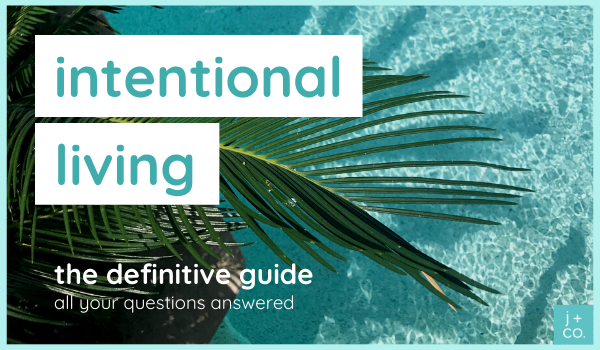 Intentional Living - the Definitive Guide