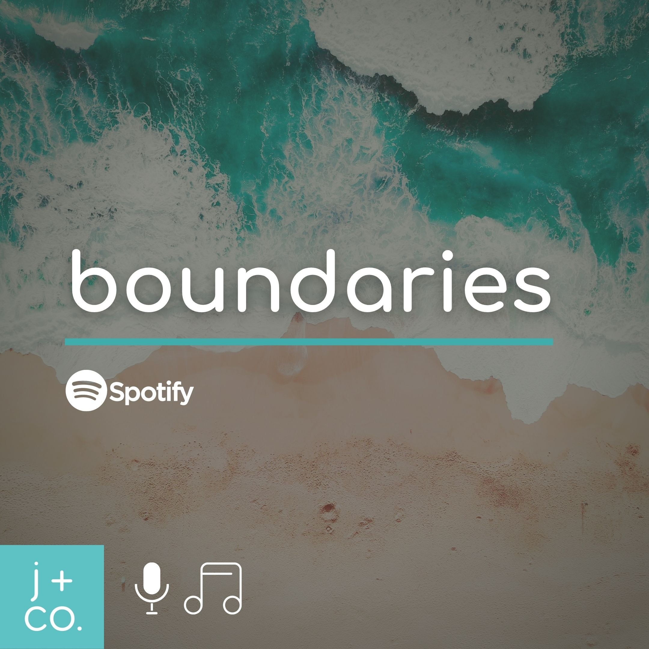 Spotify Playlist: Boundaries (podcasts and music)