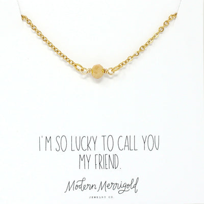 Lucky to Call you Friend Necklace - Ivy
