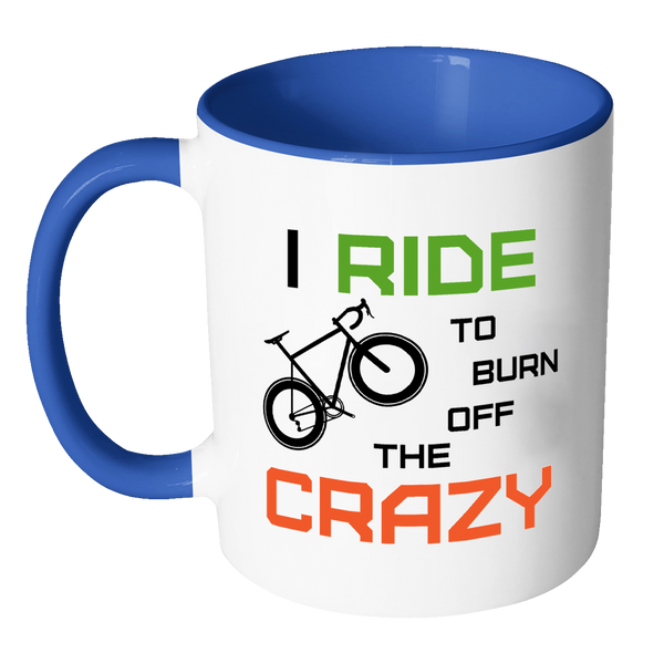 "The ""I Ride To Burn Off The Crazy"" Funny Road Bike Cycling Mug"