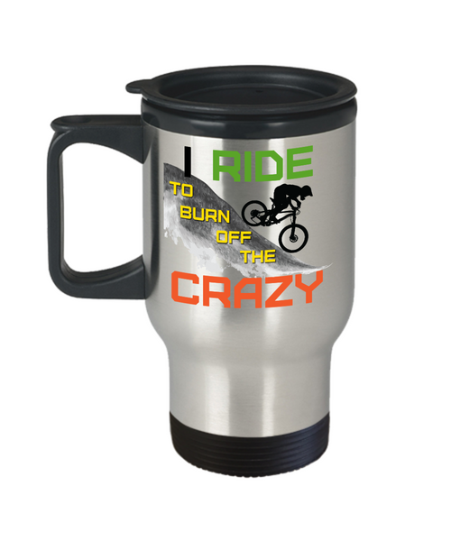 "Mountain Bike ""I Ride To Burn Off The Crazy"" Stainless Steel Insulated Travel Mug"