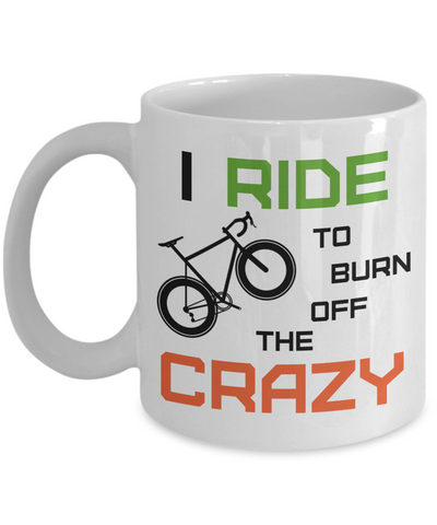 "The ""Ride to Burn off the Crazy"" Mug"