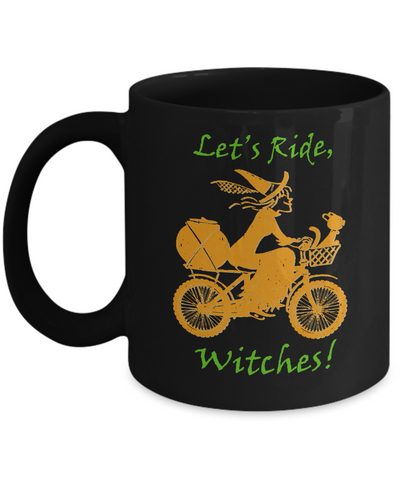 "The ""Let's Ride, Witches"" Funny Halloween Mug"