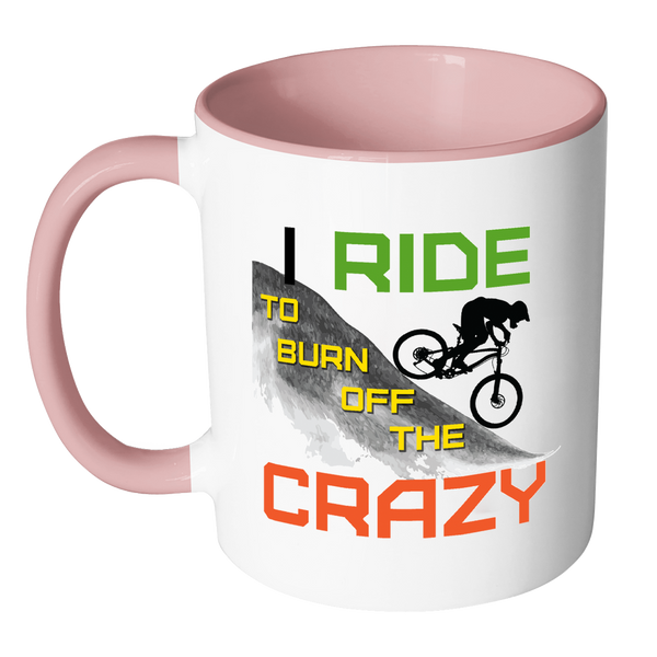 "The ""I Ride To Burn Off The Crazy"" Funny Mountain Bike Cycling Mug MTB"