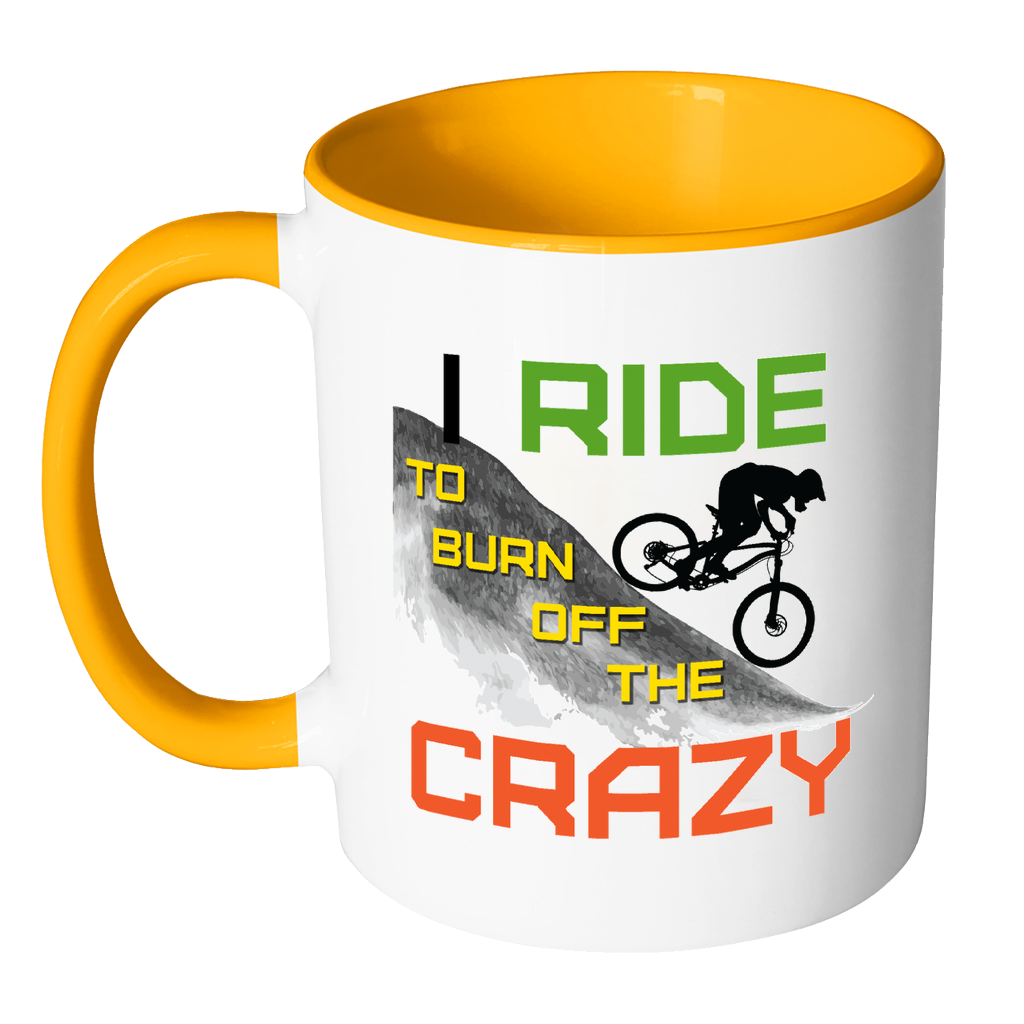 The Quot I Ride To Burn Off The Crazy Quot Funny Mountain Bike