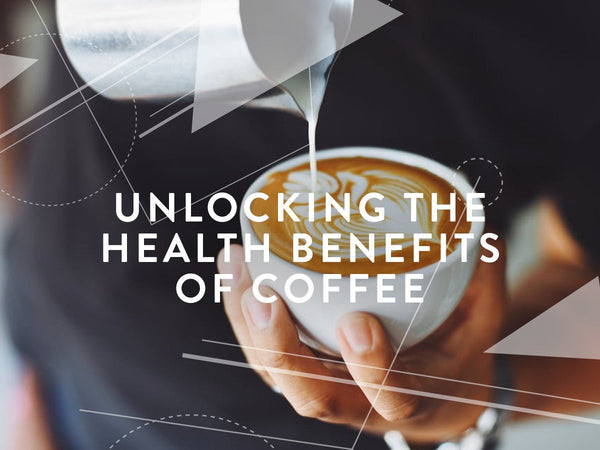 Unlocking the health benefits of Coffee