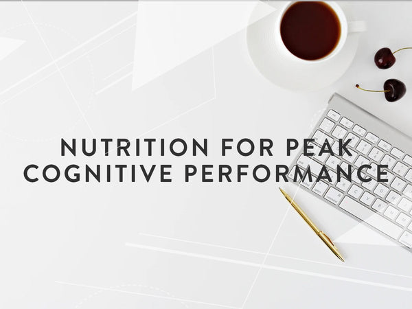 Nutrition & Cognitive Performance