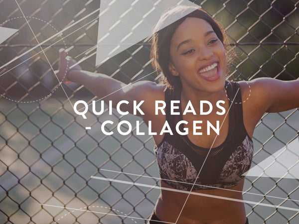 Quick reads - Collagen