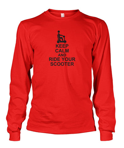 Keep Calm & Ride Your Scooter Long Sleeve