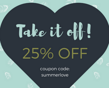 Take it off...25% off - in the month of LOVE!