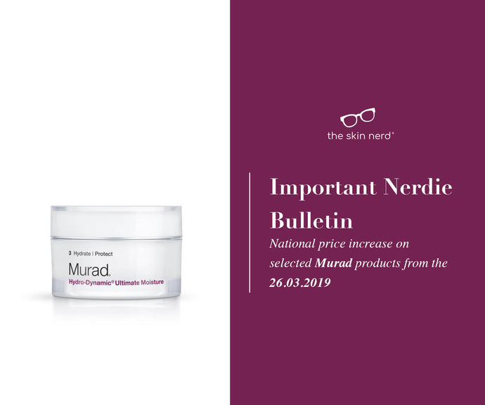 Nerdie Bulletin: Murad Price Increase from 26th of March 2019