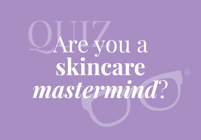 Are You A Skincare Mastermind?