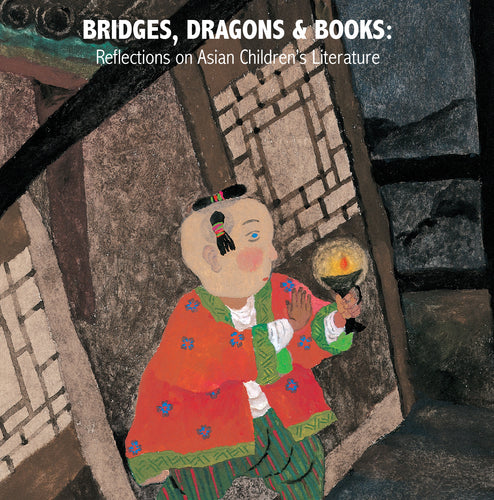 Bridges, Dragons & Books: Reflections on Asian Children's Literature