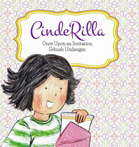 Bilingual Book: CindeRilla - Once Upon an Invitation/ Sebuah Undangan