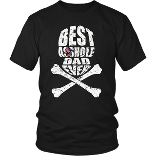 Best Asshole Dad Ever T-Shirts