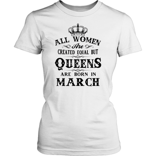 Queens Are Born In March Tshirts - Birthday Proud Tshirts