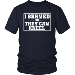 I Served So They Can Kneel T-Shirt