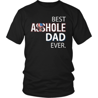 Best Asshole DAD Ever T-Shirt