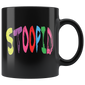 Stoopid Rainbow Colors Mugs