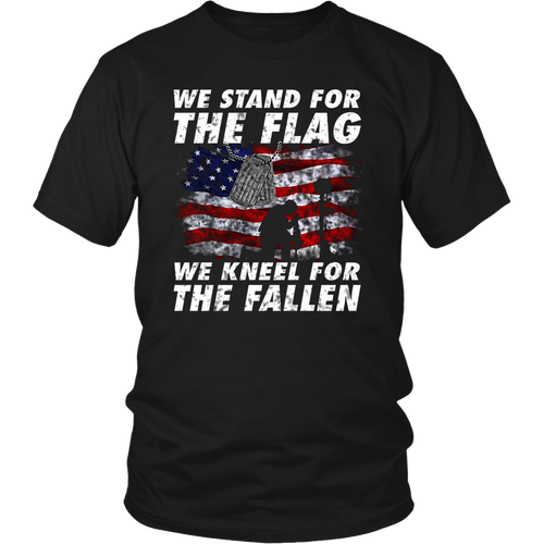 We Stand For The Flag We Kneel The fallen T SHIRTS