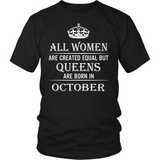 all women are created equal but queens are born in october TShirt