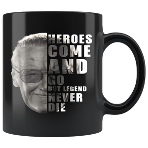 Stan Lee Heroes Come And Go But Legend Never Die Mugs