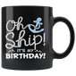 Oh Ship It's My Birthday Mugs