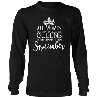 All Women Are Created Equal But Queens Are Born In September TShirt