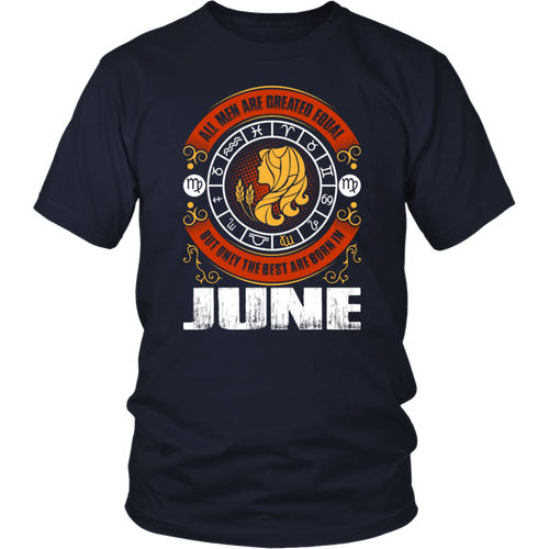 All men are created equal but only the best are born in June T-Shirt