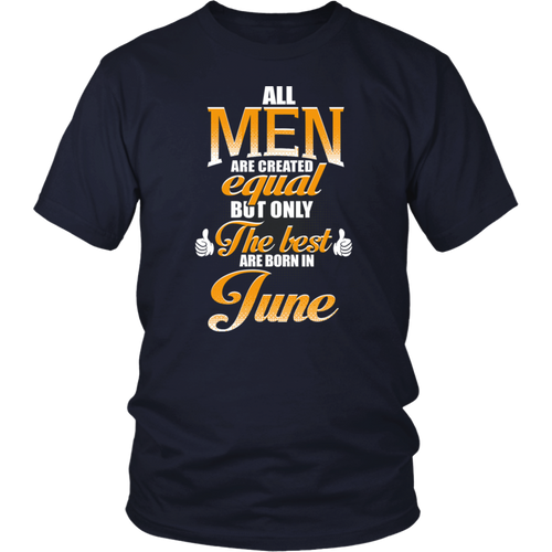 ALL MEN ARE CREATED EQUAL BUT JUNE T-SHIRT