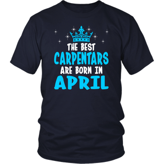 The Best Carpentars Are Born In April T-Shirt