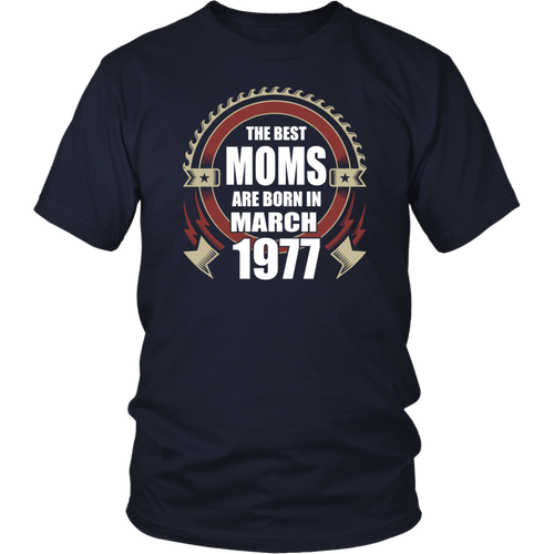 The Best Moms are Born in March 1977 T-Shirt