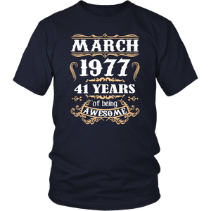 March 1977 41 Years Of Being Awesome T-Shirt