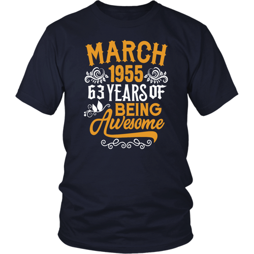 March 1955 63 Years Of Being Awesome T-Shirt