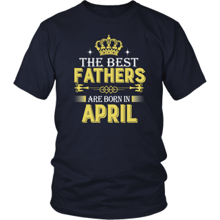The best fathers are born in April T-Shirt