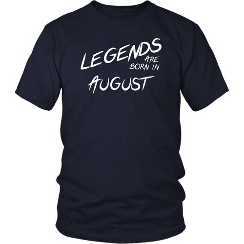 Legends are born in August. Birthday T-Shirt.