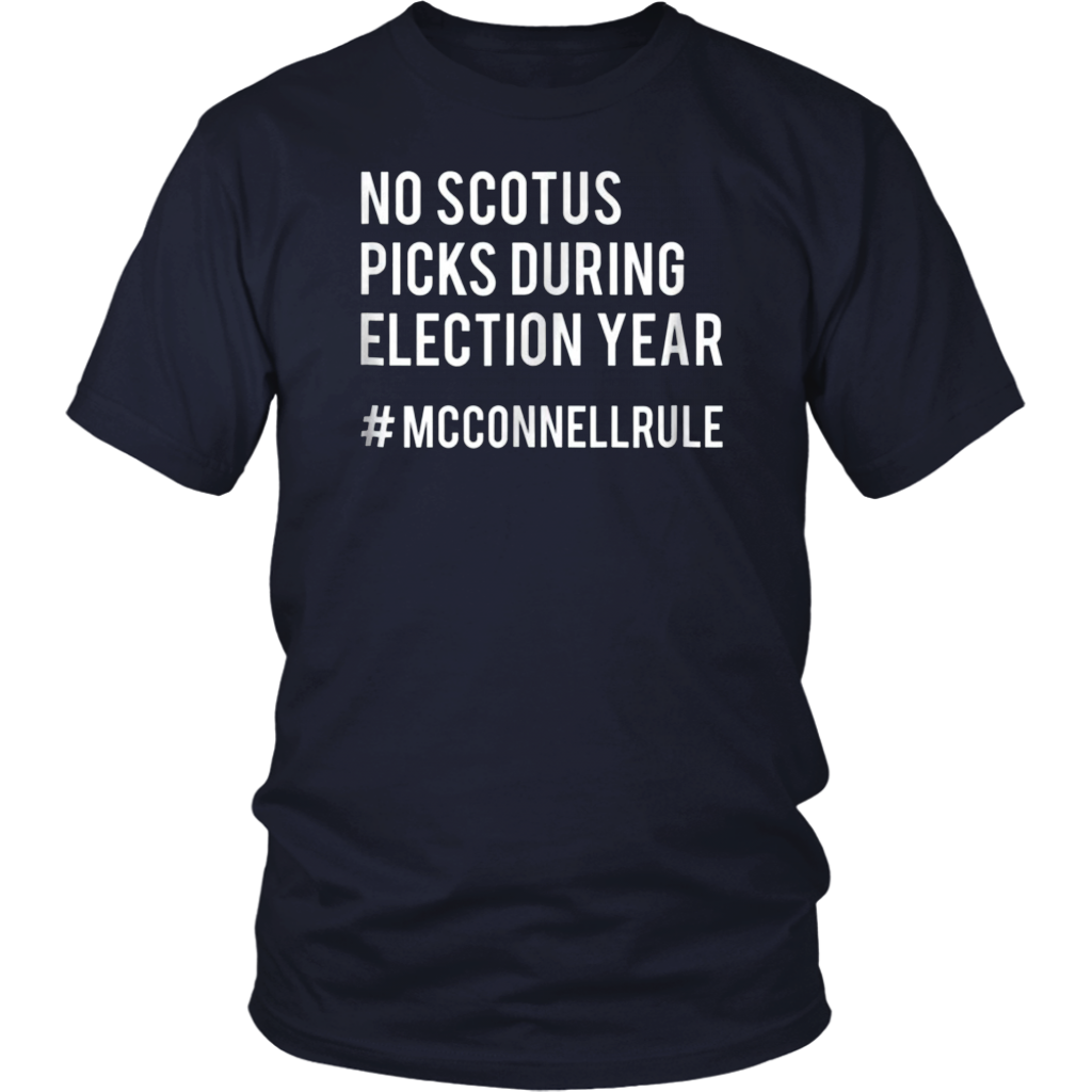 No SCOTUS Picks During Election Year T-shirt McConnell Rule