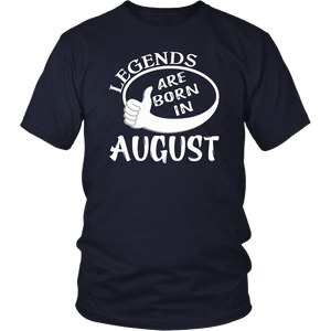 Legends Are Born In August Gift
