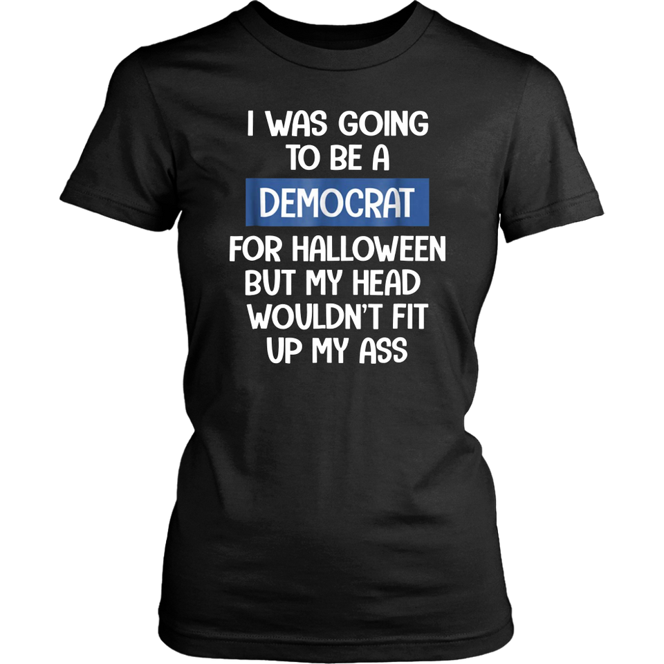 I Was Going To Be A Democrat T-Shirt