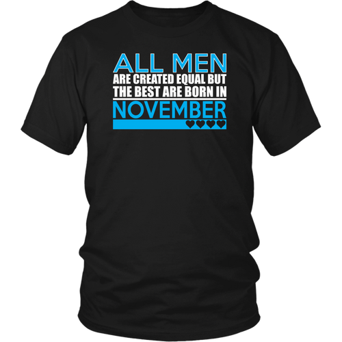 All Men Are Created Equal Best Are Born November TShirt