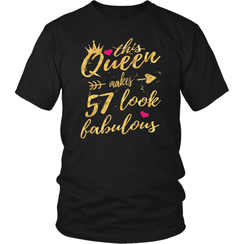 This Queen Makes 57 Look Fabulous 57th Birthday Shirt Women