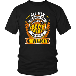 All Men Created Equal But Best Born In November T-Shirt