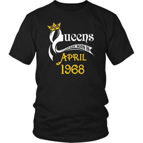 Womens Queens Are Born In April 1968 Birthday Gift T-Shirt