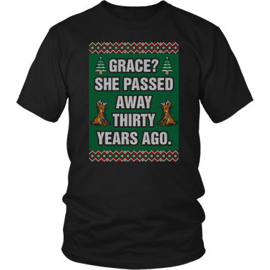 Grace She Passed Away Thirty Years Ago Ugly Xmas T-Shirt