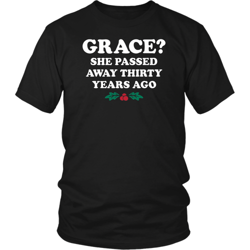 Grace She Passed Away Thirty Years Ago Christmas Gift T-Shirt