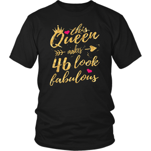 This Queen Makes 46 Look Fabulous 46th Birthday Shirt Women
