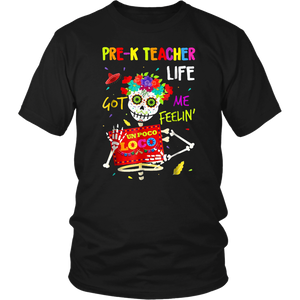 Pre-K Teacher Life Got Me Feelin Un Poco Loco T-Shirt
